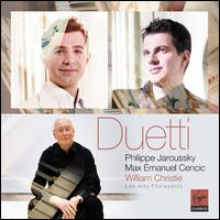 Duetti - Les Arts Florissants; Max Emanuel Cencic (counter tenor); Philippe Jaroussky (counter tenor); William Christie (conductor)