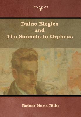 Duino Elegies and The Sonnets to Orpheus - Rilke, Rainer Maria