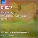 Dukas: Symphony in C; The Sorcerer's Apprentice; La péri