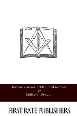 Duncan's Masonic Ritual and Monitor - Duncan, Malcolm
