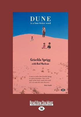 Dune is a Four-Letter Word - Sprigg, Griselda, and Maclean, Rod