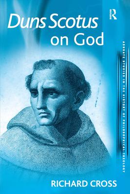Duns Scotus on God - Cross, Richard