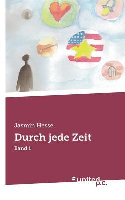 Durch Jede Zeit - Hesse, Jasmin