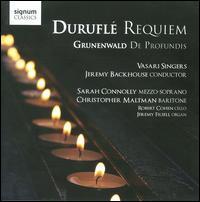 Durufl�: Requiem; Grunenwald: De Profundis - Christopher Maltman (baritone); Jeremy Filsell (organ); Robert Cohen (cello); Sarah Connolly (mezzo-soprano);...