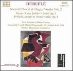 Duruflé: Sacred Choral & Organ Works, Vol. 2