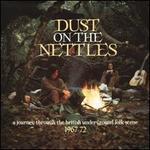 Dust on the Nettles: 1967-1972