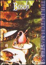 Dutch Masters: Bosch
