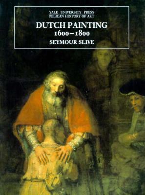 Dutch Painting, 1600-1800 - Slive, Seymour