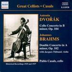 Dvor�k: Cello Concerto in B minor, Op. 104; Brahms: Double Concerto in A minor, Op. 102