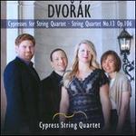 Dvor�k: Cypresses for String Quartet; String Quartet No. 13