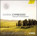 Dvorák: Cypresses Song Cycle & String Quartets
