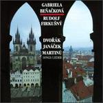 Dvor�k, Leos Jan�cek, Bohuslav Martinu: Songs