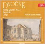 Dvorák: String Quartet No. 2; Bagatelles; Largo