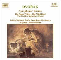 Dvorák: Symphonic Poems - Polish Radio and Television National Symphony Orchestra; Stephen Gunzenhauser (conductor)