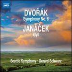 Dvorák: Symphony No. 6; Janácek: Idyll