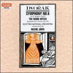 Dvorák: Symphony No. 6; The Noon Witch