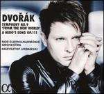 Dvorák: Symphony No. 9 'From the New World'; A Hero's Song Op. 111