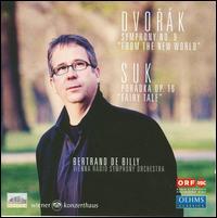 "Dvorák: Symphony No. 9 ""From the New World""; Suk: Pohádka Op. 16 ""Fairy Tale"" - Maighread McCrann (violin); ORF Vienna Radio Symphony Orchestra; Bertrand de Billy (conductor)"