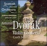Dvor�k: Violin Concerto; Czech Suite