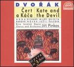 Dvorak: Kate and the Devil (Cert a Kácal)