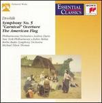 Dvorak: Symphony No. 5; Carnival Overture; American Flag