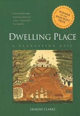 Dwelling Place: A Plantation Epic - Clarke, Erskine