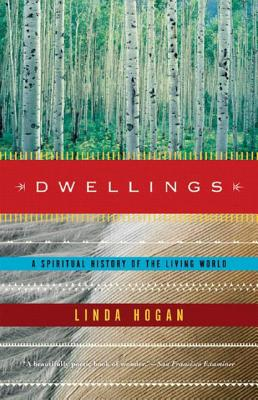Dwellings: A Spiritual History of the Living World - Hogan, Linda
