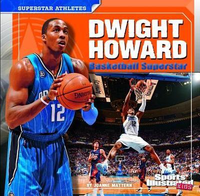 Dwight Howard: Basketball Superstar - Mattern, Joanne