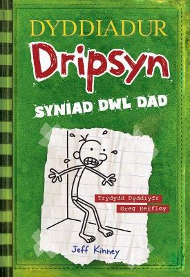 Dyddiadur Dripsyn - Syniad Dwl Dad: 3 - Kinney, Jeff, and Sion, Owain (Translated by)