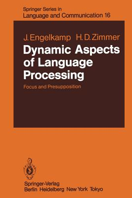Dynamic Aspects of Language Processing: Focus and Presupposition - Engelkamp, Johannes