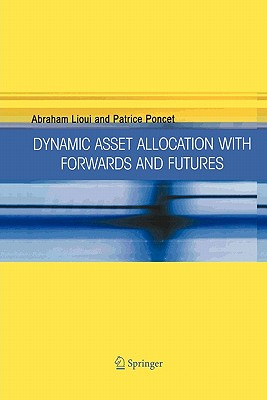 Dynamic Asset Allocation with Forwards and Futures - Lioui, Abraham, and Poncet, Patrice