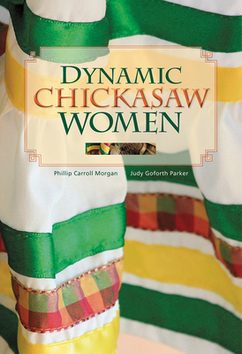 Dynamic Chickasaw Women - Morgan, Phillip Carroll, and Parker, Judy Goforth