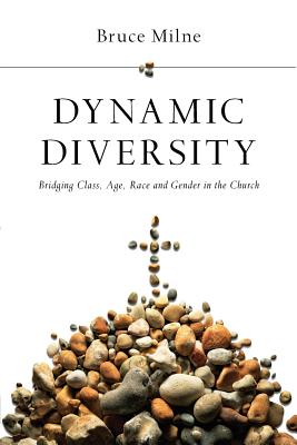 Dynamic Diversity: Bridging Class, Age, Race and Gender in the Church - Milne, Bruce