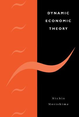 Dynamic Economic Theory - Morishima, Michio