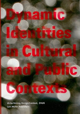 Dynamic Identities in Cultural and Public Context, Volume 1 - Felsing, Ulrike