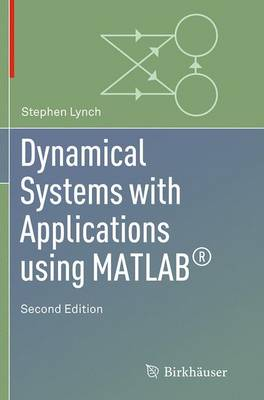 Dynamical Systems with Applications Using MATLAB(R) - Lynch, Stephen
