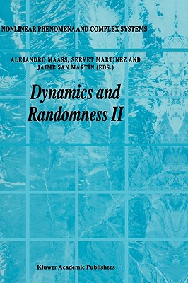 Dynamics and Randomness II - Maass, Alejandro (Editor), and Martinez, Servet (Editor), and San Martin, Jaime (Editor)