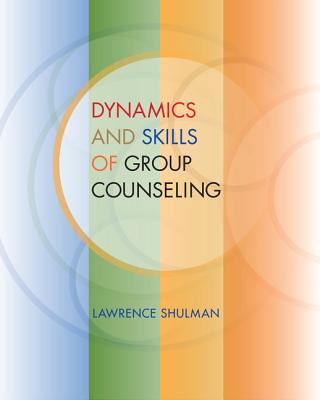 Dynamics and Skills of Group Counseling - Shulman, Lawrence, Professor