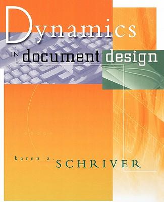 Dynamics in Document Design - Schriver, Karen A, Ph.D. (Preface by)