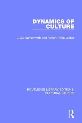 Dynamics of Culture - Namenwirth, J. Zvi, and Weber, Robert Philip