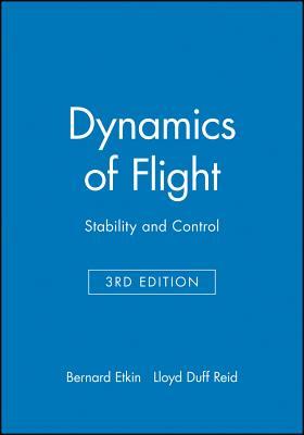 Dynamics of Flight: Stability and Control - Etkin, Bernard