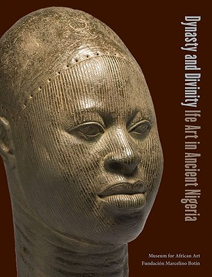 Dynasty and Divinity: Ife Art in Ancient Nigeria - Drewal, Henry John, and Schildkrout, Enid