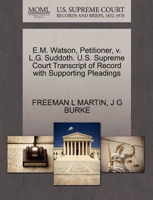 E.M. Watson, Petitioner, V. L.G. Suddoth. U.S. Supreme Court Transcript of Record with Supporting Pleadings - Martin, Freeman L, and Burke, J G