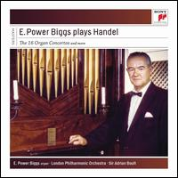 E. Power Biggs plays Handel: The 16 Concertos and More - E. Power Biggs (organ)