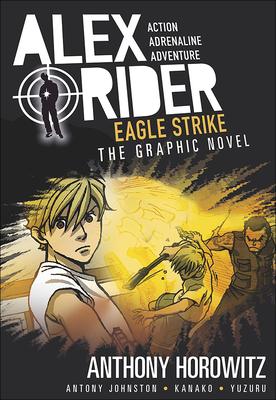 Eagle Strike - Horowitz, Anthony, and Johnston, Antony, and Takasaki, Yuzuru