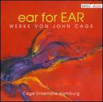 ear for EAR: Werke von John Cage