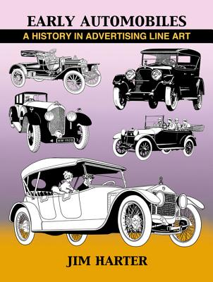 Early Automobiles: A History in Advertising Line Art, 1890-1930 - Harter, Jim, Mr.