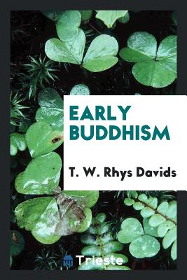 Early Buddhism - Davids, T W Rhys