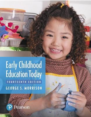Early Childhood Education Today - Morrison, George