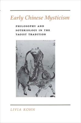 Early Chinese Mysticism: Philosophy and Soteriology in the Taoist Tradition - Kohn, Livia, PhD